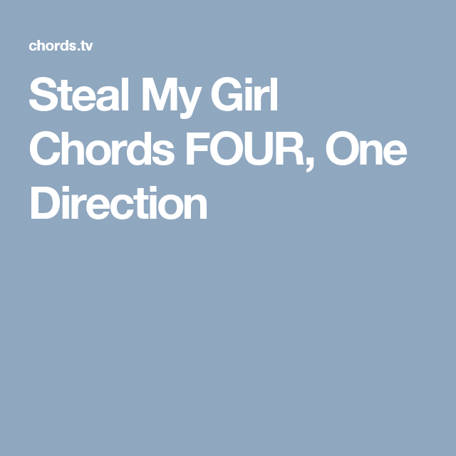 Steal My Girl Chords FOUR, One Direction | Songs for Guitar ...