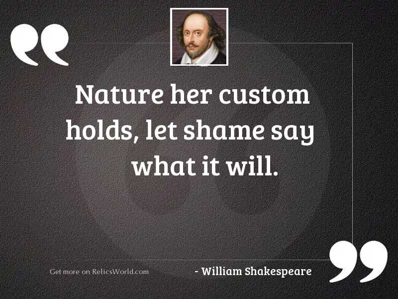 Nature Her Custom Holds Inspirational Quotes Let It Be Sayings