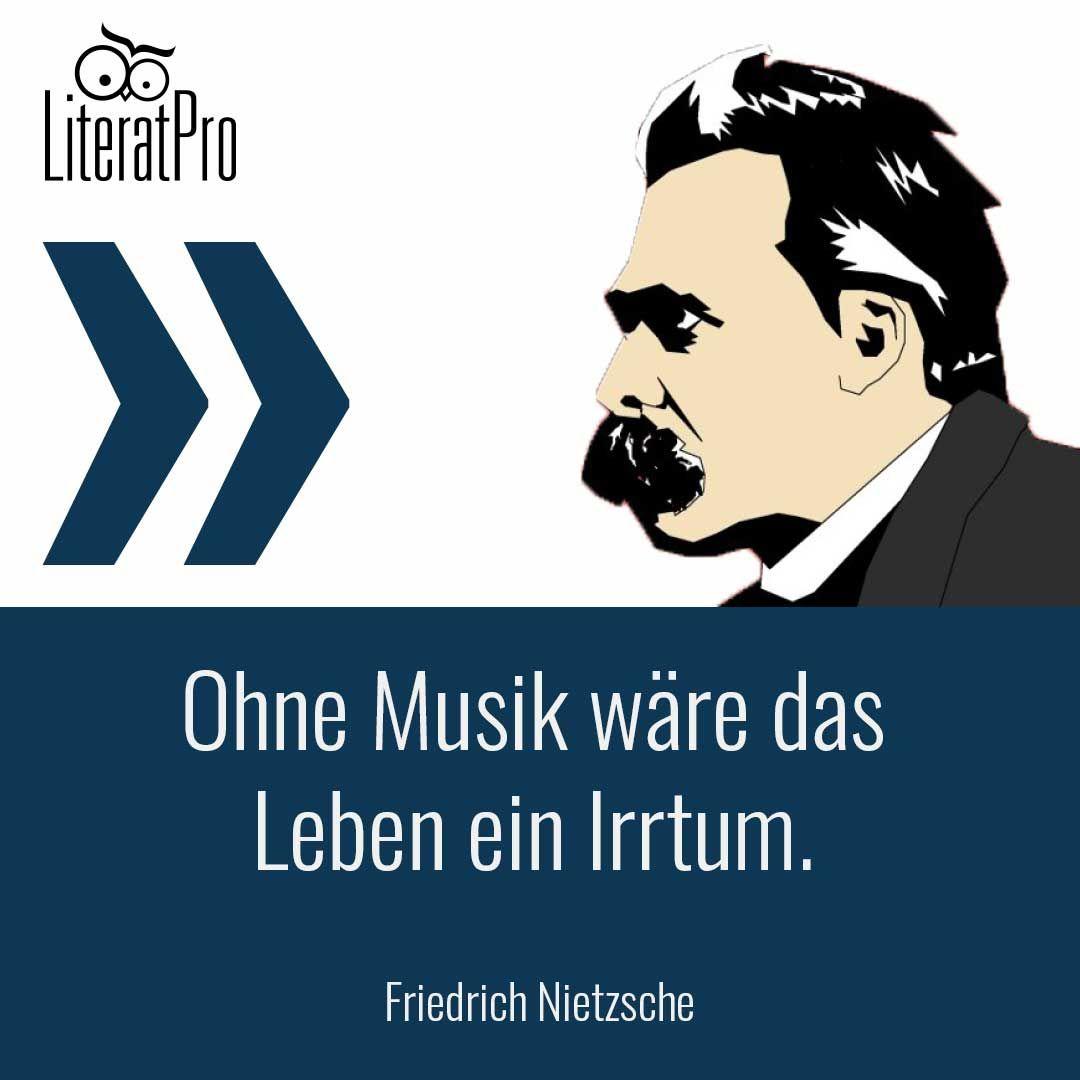 Ohne Musik Ware Das Leben Ein Irrtum Friedrich Nietzsche Literatpro Zitate Zum Tag Der Freundschaft Neuanfang Zitate Friedrich Nietzsche