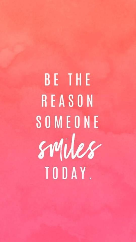 Be The Reason Someone Smiles Today Movies Inspirational Quotes