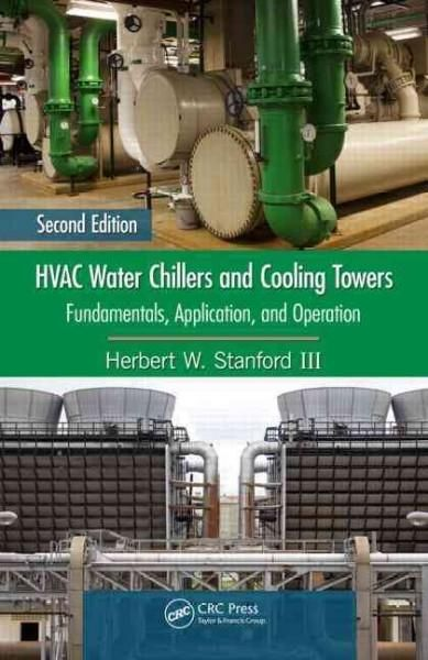 Hvac Water Chillers And Cooling Towers Fundamentals Application