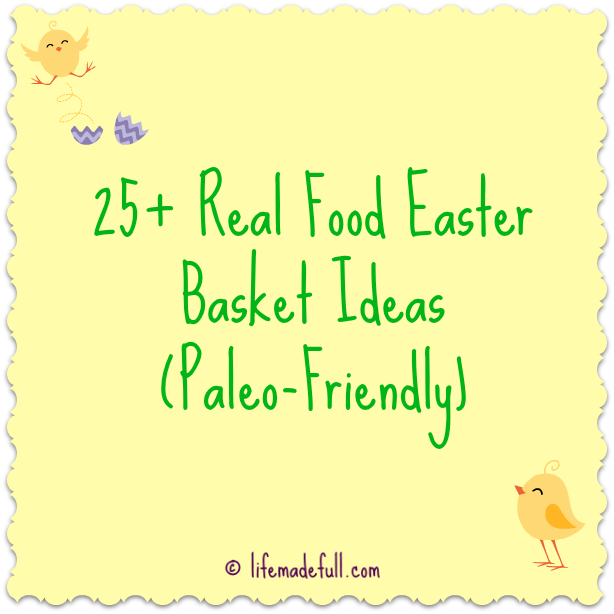 25 gluten free easter basket ideas paleo friendly basket ideas 25 gluten free easter basket ideas paleo friendly life made full negle Gallery