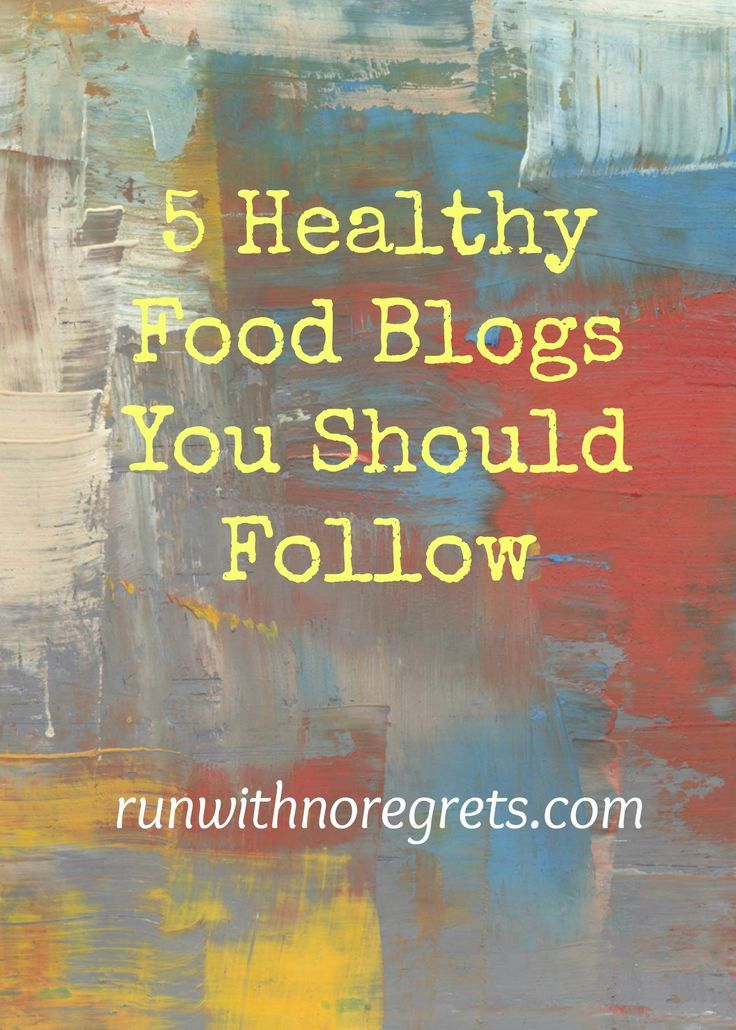 5 Healthy Food Blogs You Should Follow Healthy Food