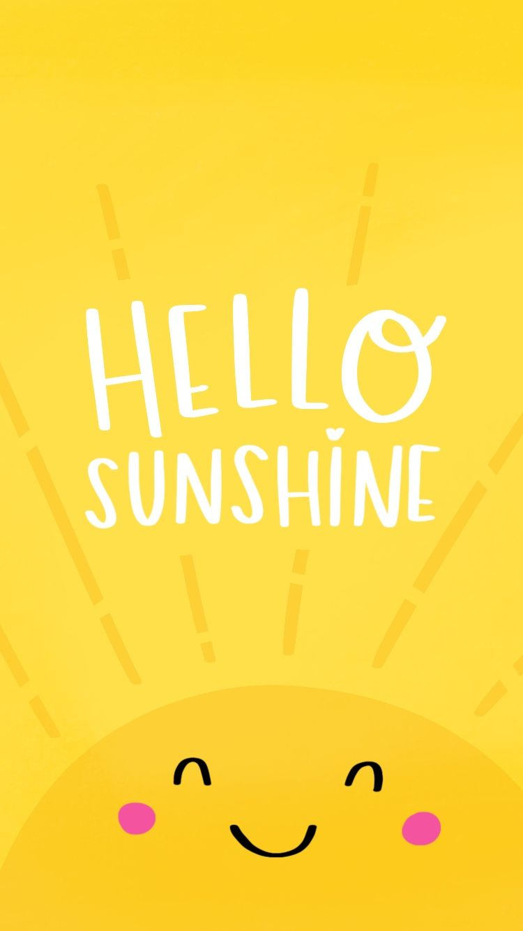 Free Sunshine Yellow Wallpaper Hello Sunshine Iphone Home Screen Iphone Wallpaper Kawaii Cute Screen Savers Cute Home Screens