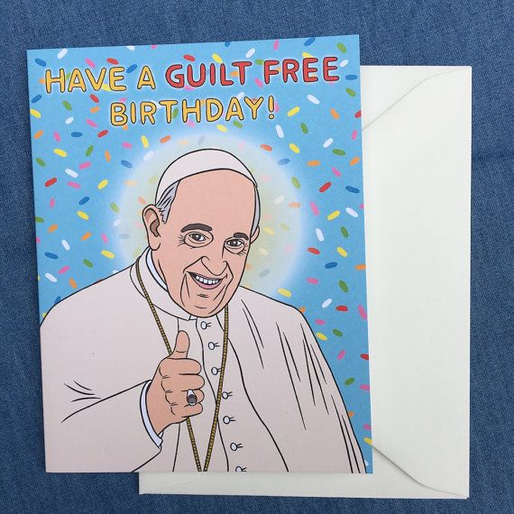 Pope Francis Guilt Free Birthday Card Hand Illustration Item
