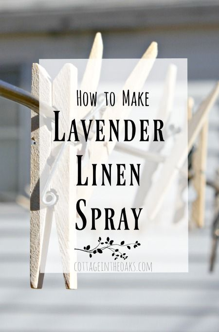 Info's : How to make your own linen spray …… all-natural and less expensive than what you buy in the store!