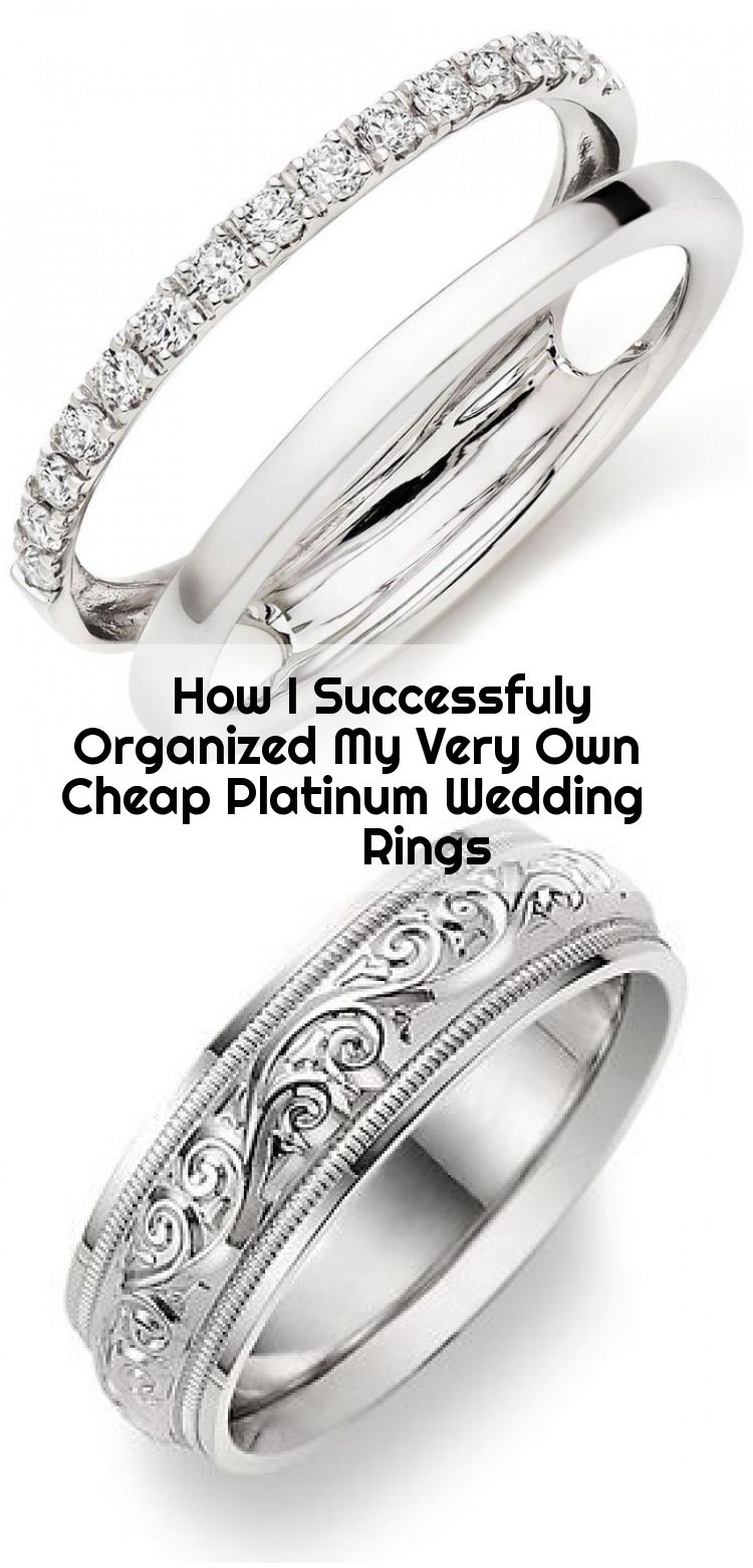 How I Successfuly Organized My Very Own Cheap Platinum Wedding Rings Cheap Organized P Platinum Wedding Rings Rings Mens Wedding Bands Cheap Wedding Rings
