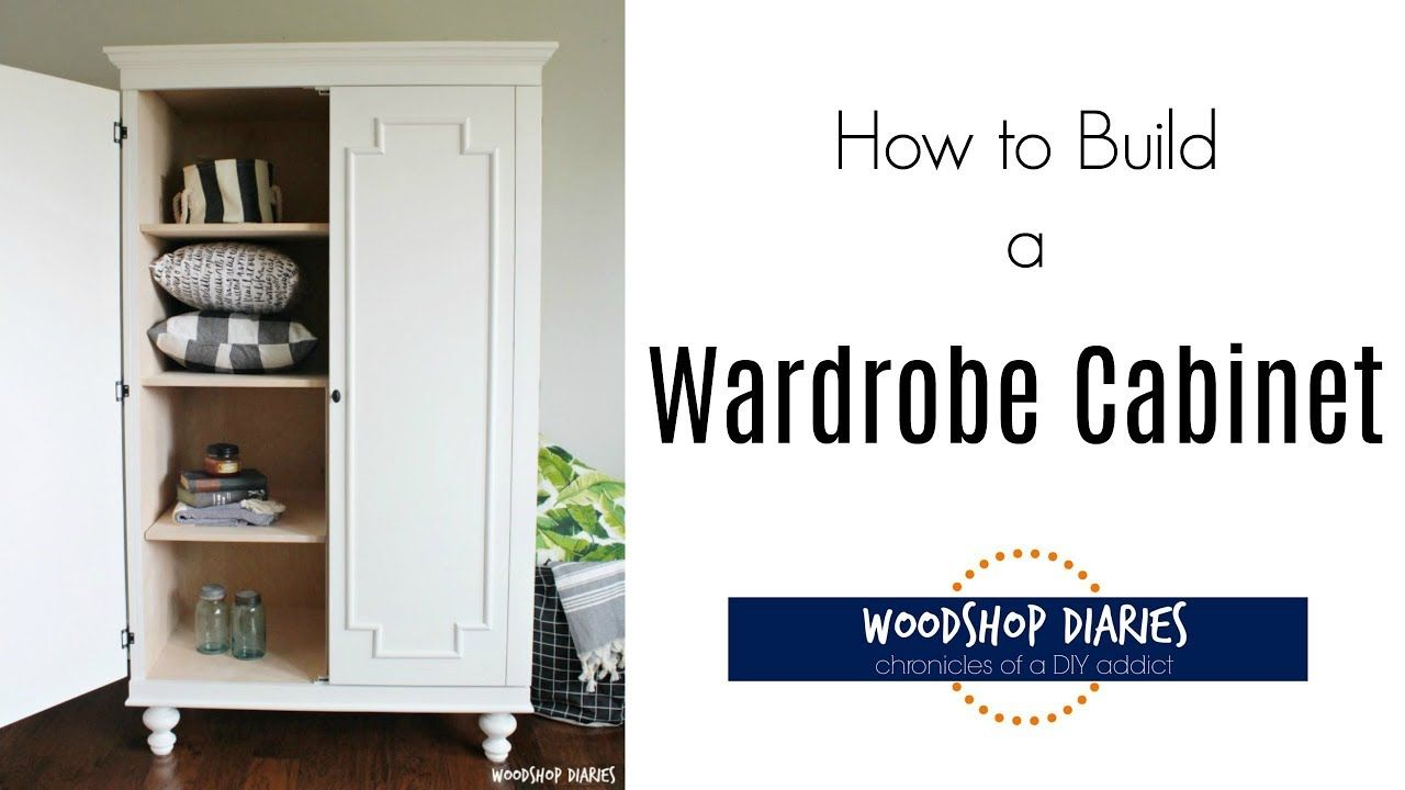 How To Build A Diy Armoire Wardrobe Storage Cabinet Youtube