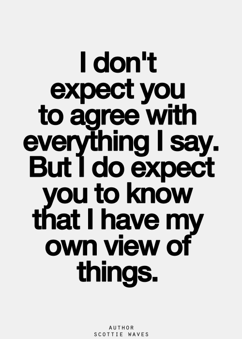 e8687f59d0 You don t have to agree with everything i say