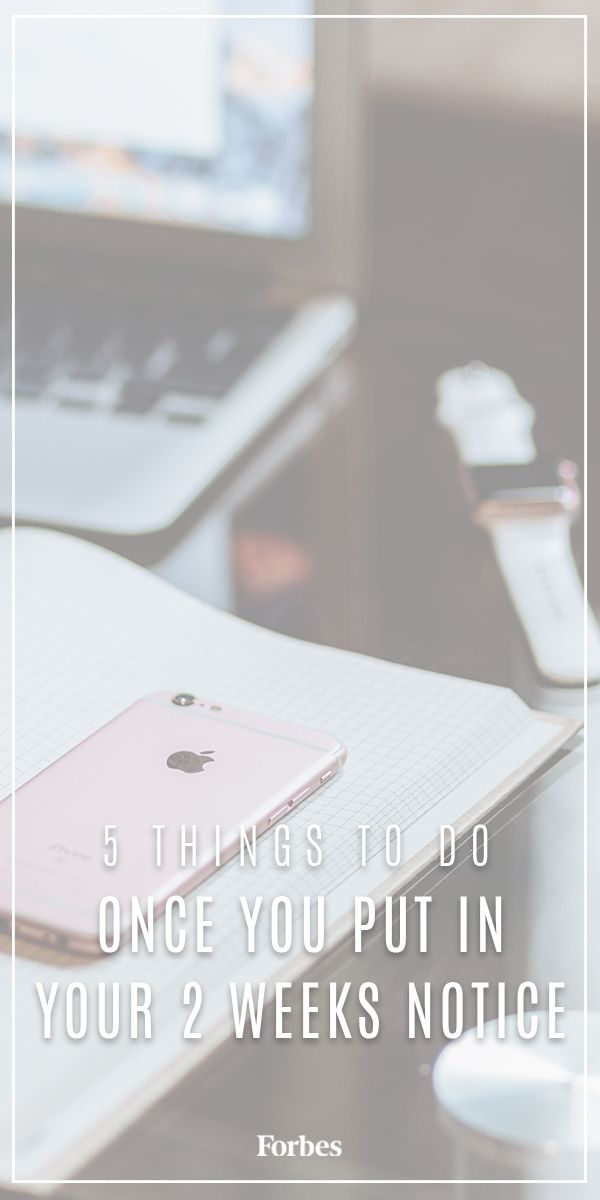 The 5 Things You Should Do As Soon As You Put In Your Two Weeks