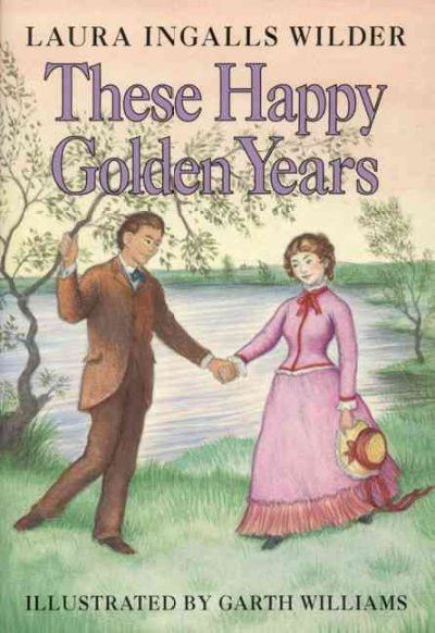 These Happy Golden Years (Little House-the Laura Years)