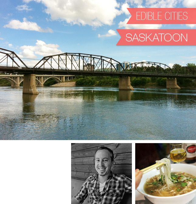 Saskatoon, Canada, and Pho, with Dan from Dan's Good Side.