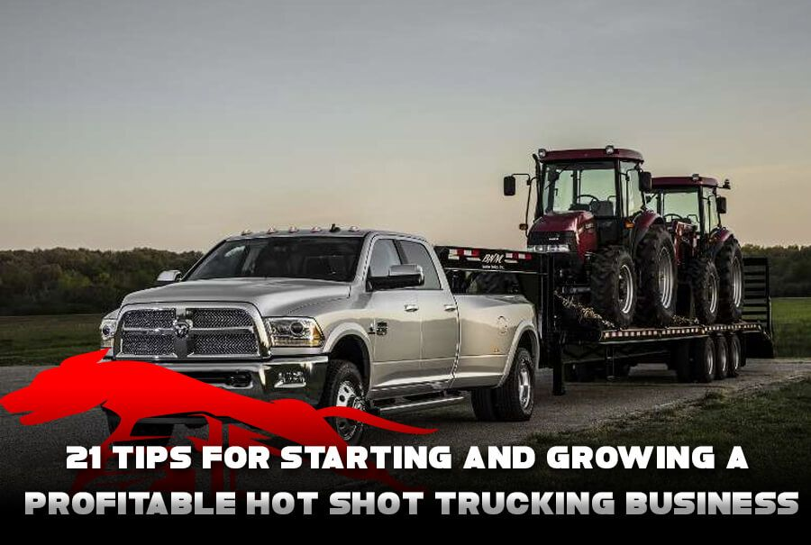 21 Tips For Starting and Growing a Profitable Hotshot