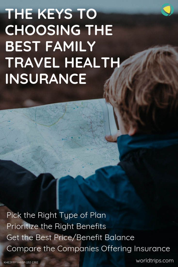 How Family Travel Health Insurance Benefits You Worldtrips