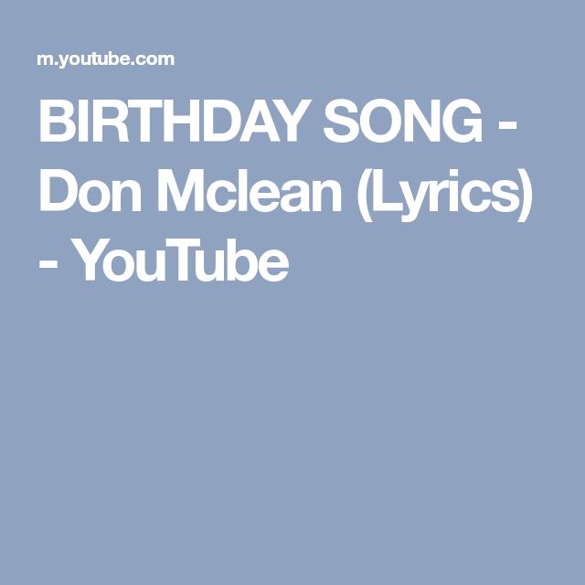 BIRTHDAY SONG - Don Mclean (Lyrics) - YouTube