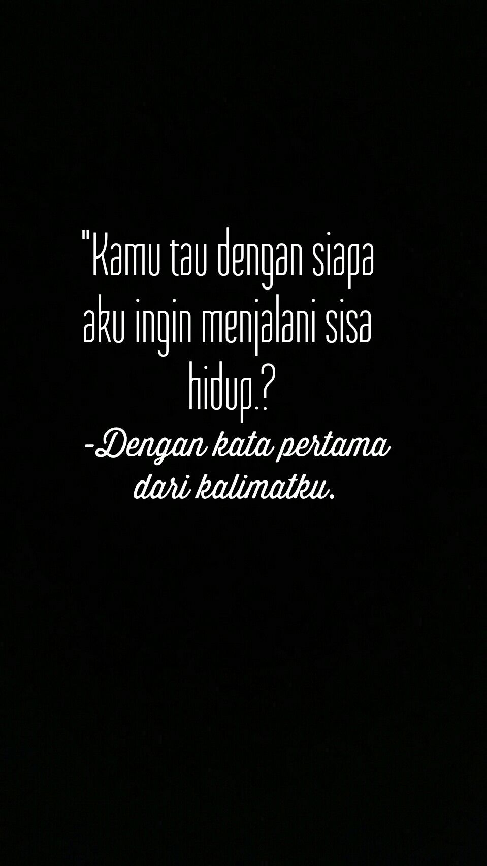 Pin By Diego Rifelino On Quotes Cinta Quotes Quotes Quotes Galau