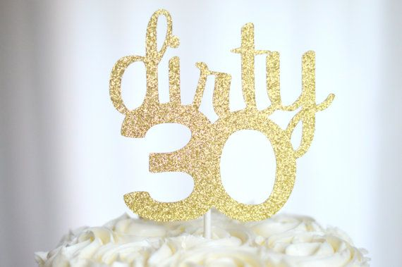 Dirty 30 Glitter Cake Topper 30th Birthday By Glambanners On Etsy