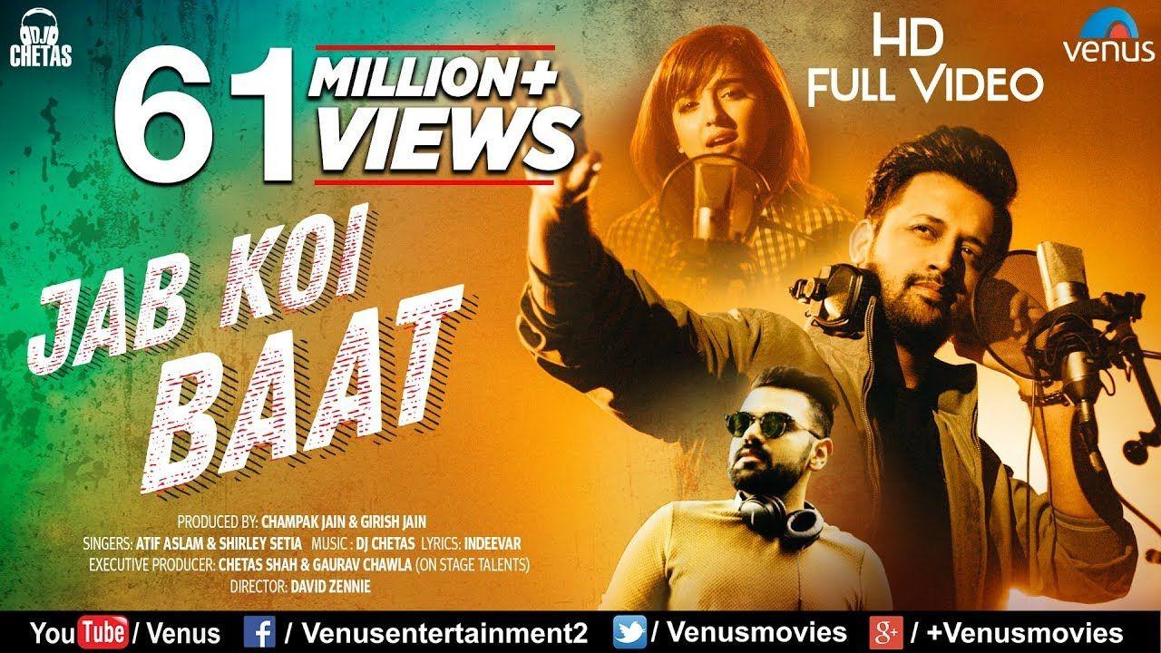 Jab Koi Baat Dj Chetas Full Video Ft Atif Aslam Shirley Setia Romantic Songs Atif Aslam Bollywood Music Videos