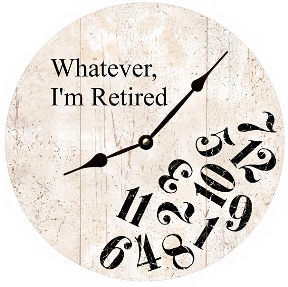 Whatever I M Retired Clock White Whatever Clock Retired Clock Clock