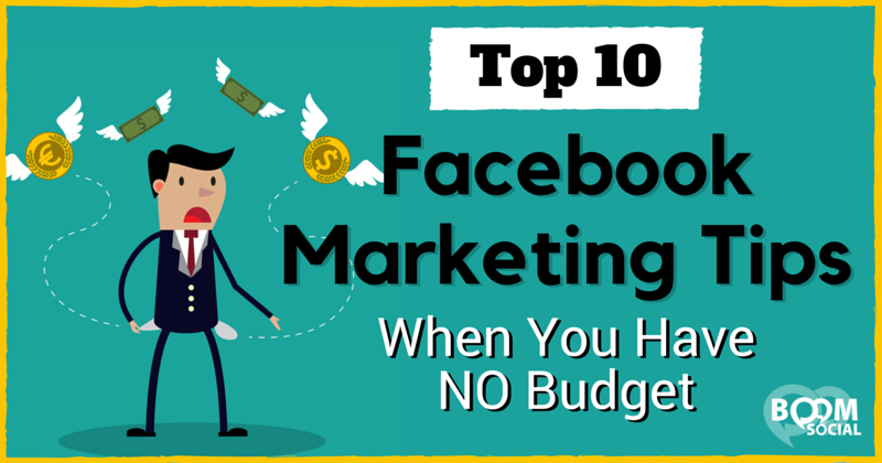 Top 10 Facebook Marketing Tip When You Have NO Budget