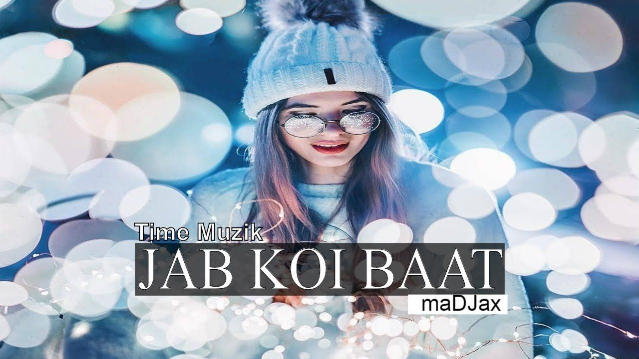 jab koi baat bigad jaye remix 2018 mp3 download