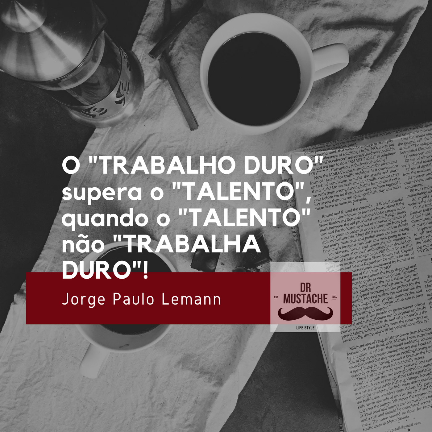 Dr Mustache Trabalho Duro X Talento Motivação Jorge
