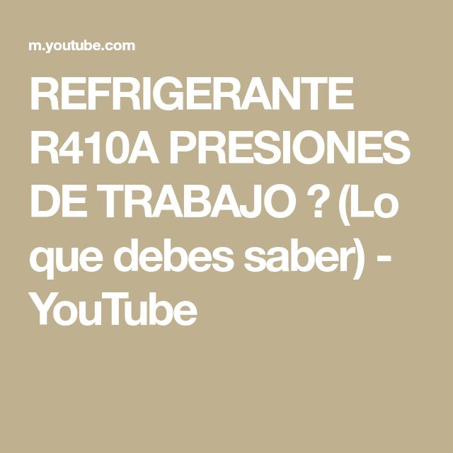 Refrigerante R410a Presiones De Trabajo Lo Que Debes Saber Youtube En 2020 Bote De Remos Sabías Que Trabajo