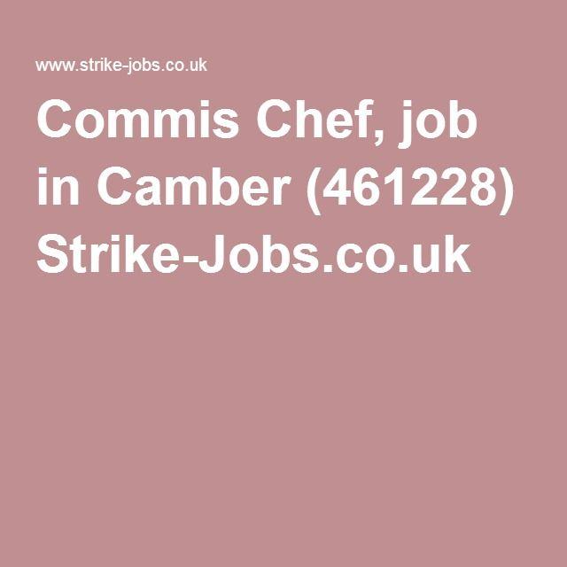 Commis Chef, job in Camber (461228) Strike-Jobs.co.uk   New Vacancy ...
