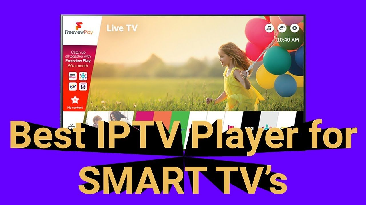 The Best IPTV App for your Smart TV Smart tv, Smart, Tvs
