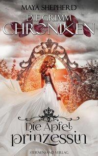 Die Grimm-Chroniken (Band 1) von Maya Shepherd – Buch