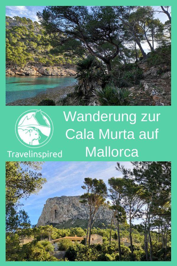 Cala Murta Wanderung Auf Mallorca Reisen Reise Inspiration Und