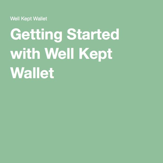 Getting Started with Well Kept Wallet