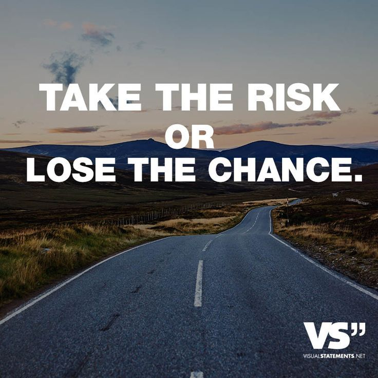 Take The Danger Or Lose The Prospect Chance Lose Risk