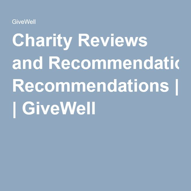 Charity Reviews and Recommendations | GiveWell