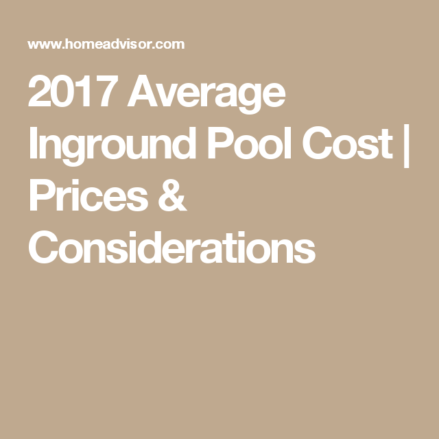 2017 Average Inground Pool Cost | Prices & Considerations ...