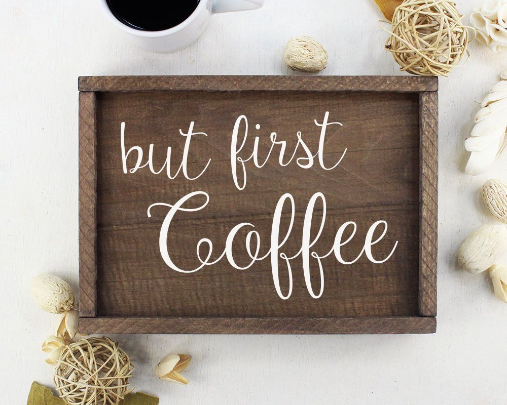 Coffee Signs Kitchen Decor But First Coffee Wall Decor  Coffee Signs Kitchen Signs And Wall
