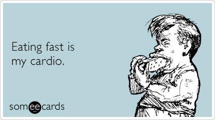 Ecards  Someecards  Funny  Food  Bluntcards  Blunt cards  Truth  True  Nom nom nom Hilarious  Exercise Stress