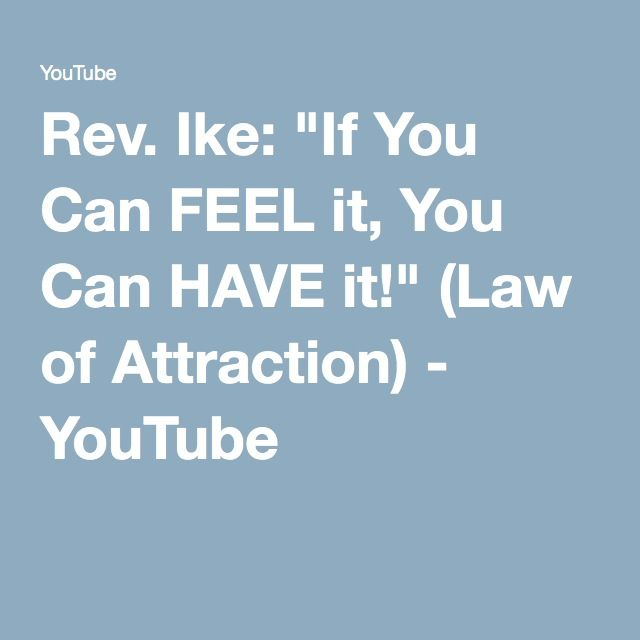 """Rev. Ike: """"If You Can FEEL It, You Can HAVE It!"""" (Law Of"""