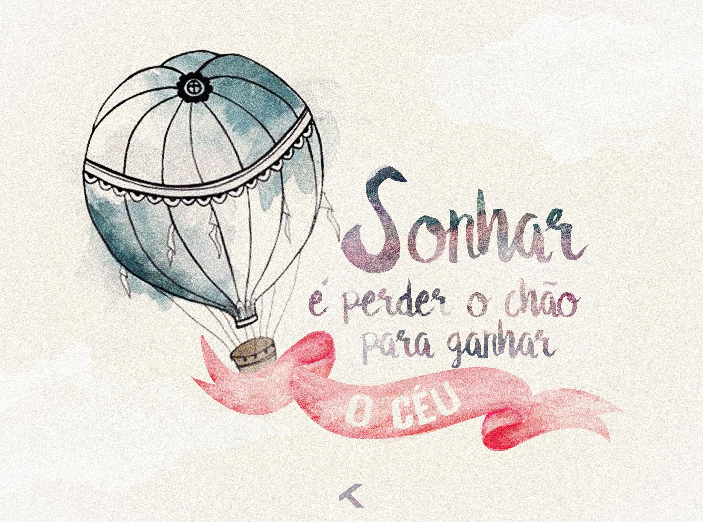 Sonhar é Perder O Chão Para Ganhar O Céu Frases Dream