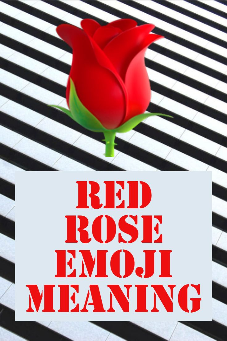 Red Rose Is One Of The Most Popular Flower Emojis Its Name Is Also