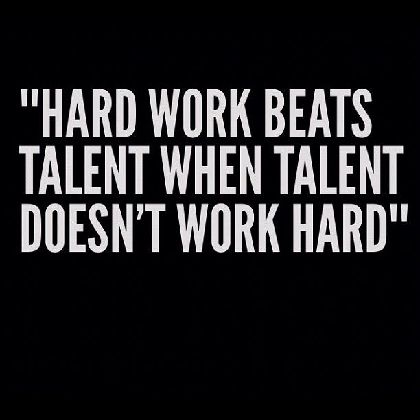 Quotes For Hard Work Hard Work Beats Talent When Talent Doesn't Work Hard #quotes .