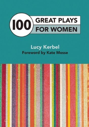 100 Great Plays for Women by Lucy Kerbel (2013) Paperback: Amazon.co.uk: Books