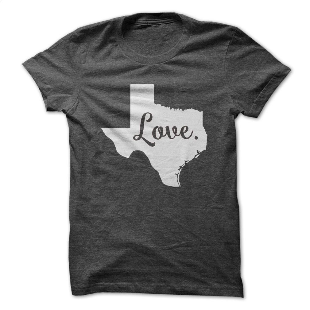 Love Texas T Shirt, Hoodie, Sweatshirts - wholesale t shirts #hoodie #fashion