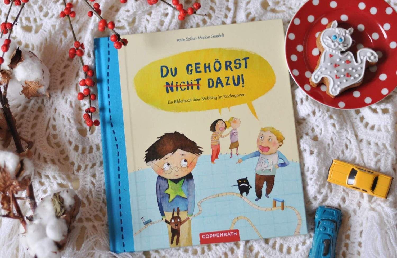 Buchermontag Mobbing Im Kindergarten Du Gehorst Nicht Dazu Mit Bildern Mobbing Gegen Mobbing Kinderbucher