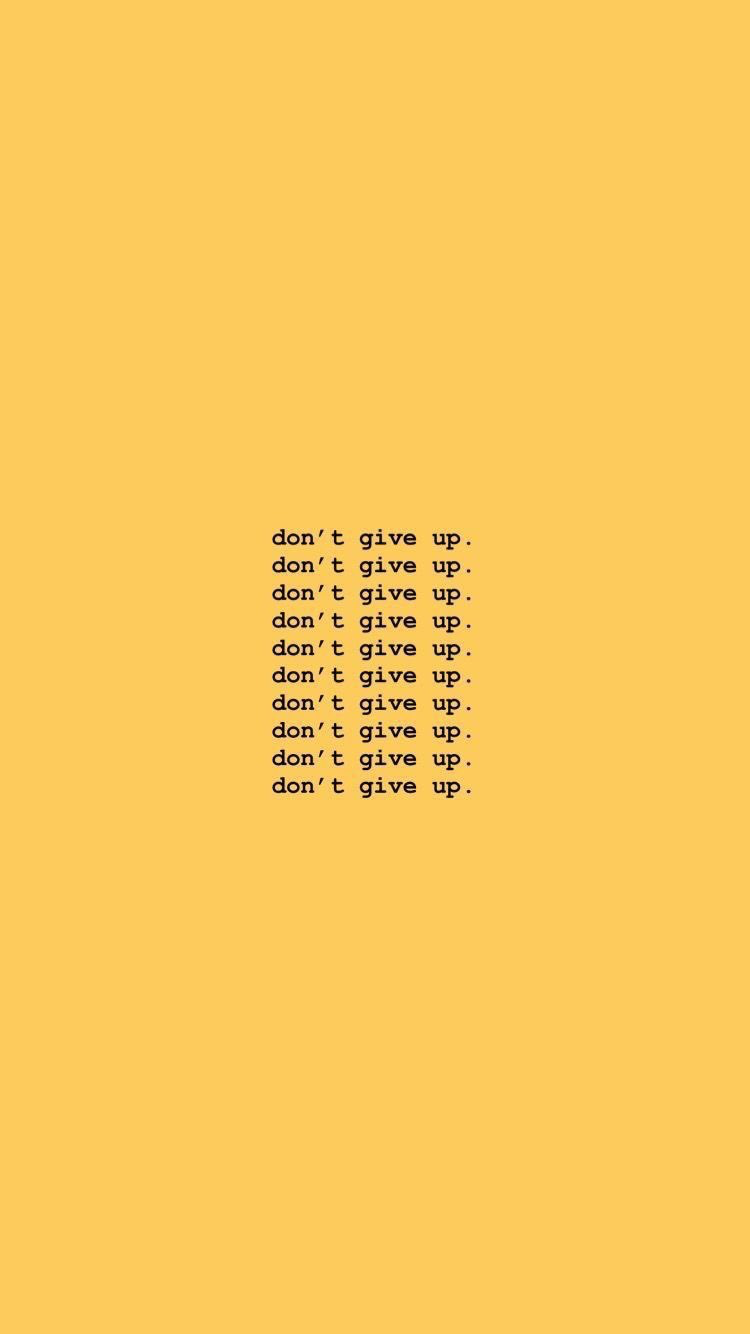Don T Give Up Cute Wallpapers Wallpaper Quotes To Live By Inspirational Quotes Wallpaper Quotes
