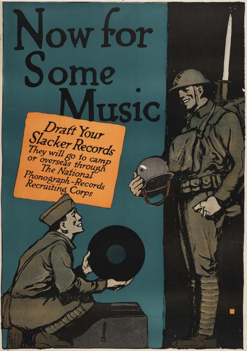 10.26 - 11.2.1918 - Slacker Records Week Propaganda Poster. A call for phonograph records to be donated and sent to troops in the field. Click to go to link for more info from an original NY Times article on the drive.