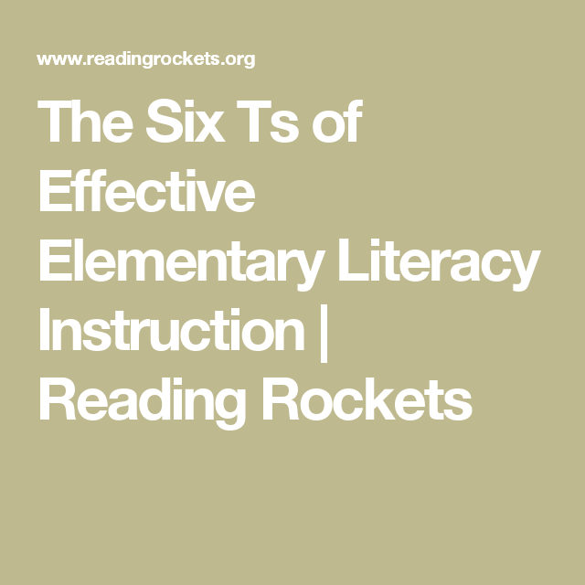 The Six Ts Of Effective Elementary Literacy Instruction Reading