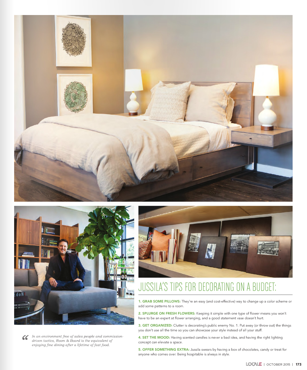 Read more about our Retail Market Manager Scott Jussila's  tips for decorating on a budget in Locale's October issue!