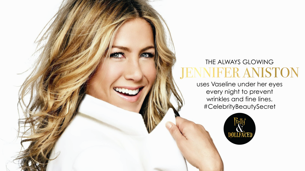 jennifer aniston uses vaseline to prevent wrinkles and fine