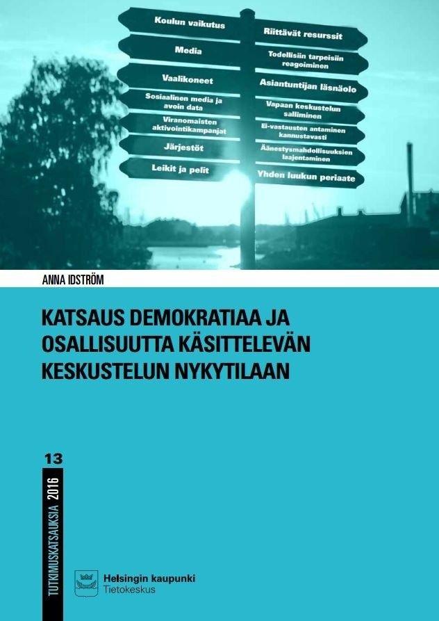 Katsaus demokratiaa ja osallisuutta käsittelevän keskustelun nykytilaan / Anna Idström.
